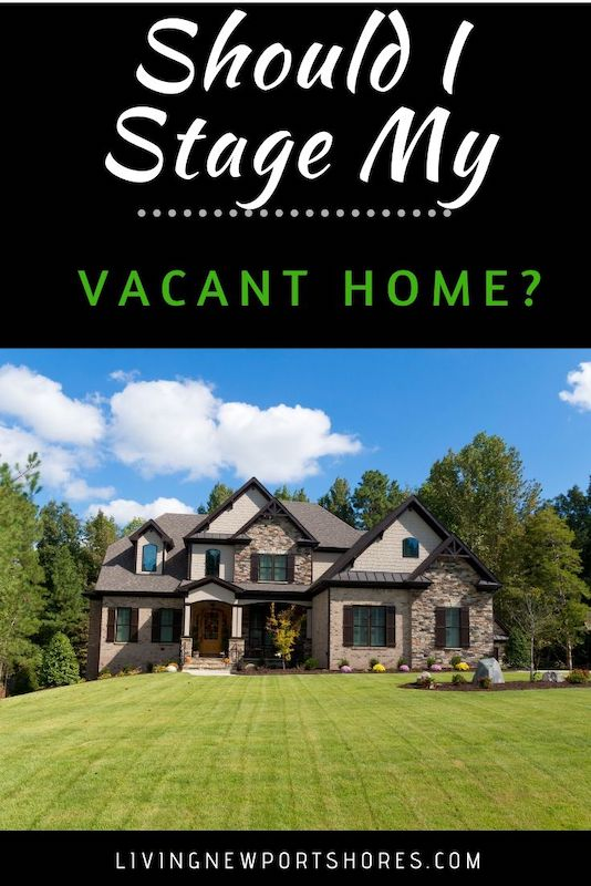 Should I stage my vacant home?